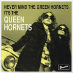 Queen Hornets – Never Mind The Green Hornets Its The Queen Hornets