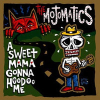 The Mojomatics – A Sweet Mama Gonna Hoodoo Me