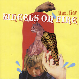 Wheels On Fire – Liar, Liar