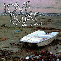 Love Boat – Love Is Gone
