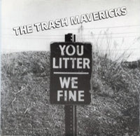 The Trash Mavericks – You Litter We Fine