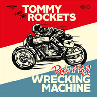 Tommy And The Rockets – Rock 'n' Roll Wrecking Machine