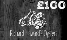 Load image into Gallery viewer, Richard Haward's Oysters £100 Gift Card