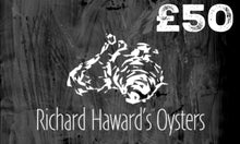 Load image into Gallery viewer, Richard Haward's Oysters £50 Gift Card