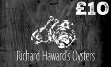 Load image into Gallery viewer, Richard Haward's Oysters £10 Gift Card