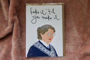 TAY*HAM FAKE IT TIL YOU MAKE IT CARD