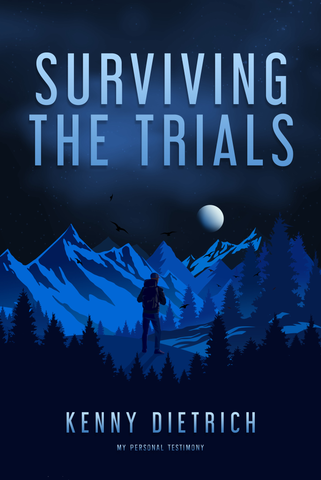 """Surviving the Trials"" by Kenny Dietrich"