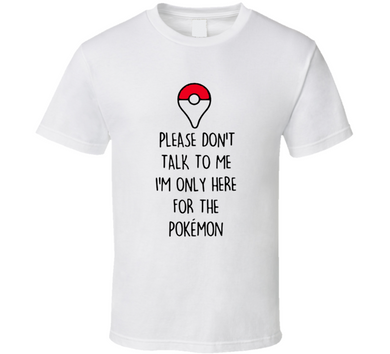 Funny Pokemon Go T shirt