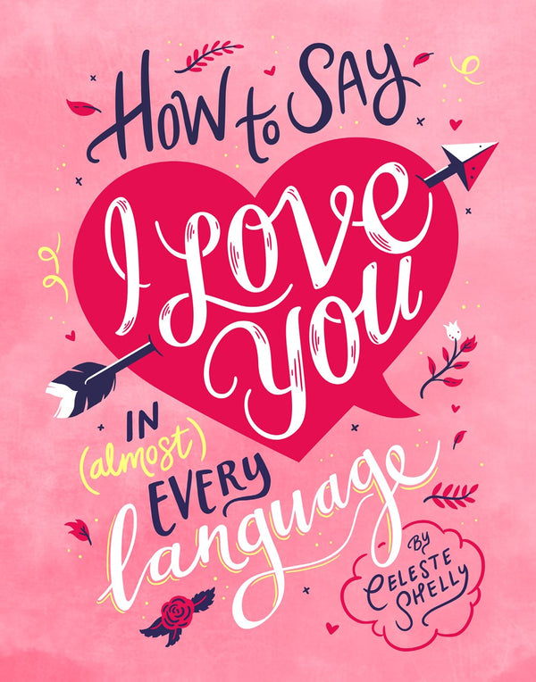 How to Say I Love You in (Almost) Every Language