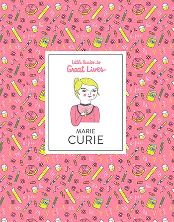 Little Guides to Great Lives:Marie Curie