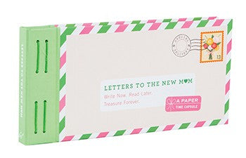 Letters to the New Mom:Write Now. Read Later. Treasure Forever.