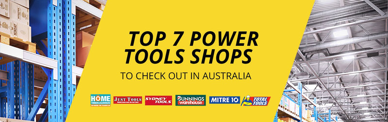 Top 7 Power Tools Shops to Check Out in Australia