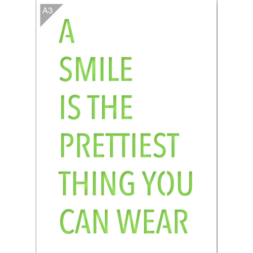A Smile is the Prettiest Thing You Can Wear Stencil - A3 Size Stencil