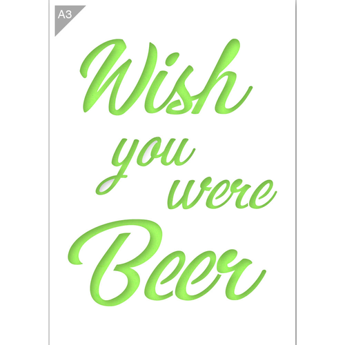 Wish you were Beer Stencil - A3 Size Stencil