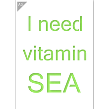 Load image into Gallery viewer, I Need Vitamin Sea Stencil - A3 Size Stencil