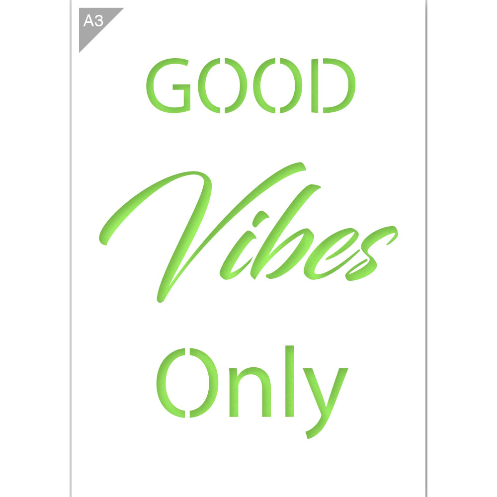 Good Vibes Only Quote Stencil - A3 Size Stencil
