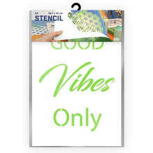 Load image into Gallery viewer, Good Vibes Only Quote Stencil - A3 Size Stencil