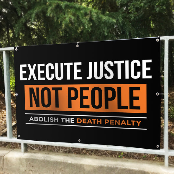 Execute Justice Vinyl Banner