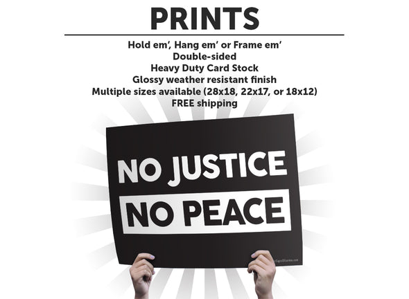 No Justice, No Peace Protest Sign or Poster
