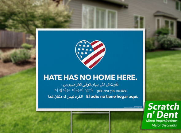 Hate Has No Home Here Yard Sign - Scratch n' Dent