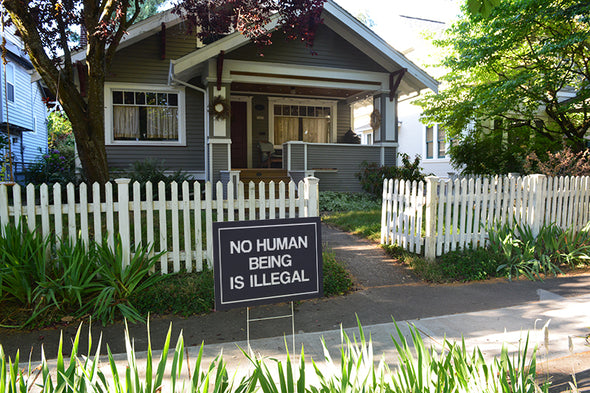 No Human Being is Illegal Yard Sign