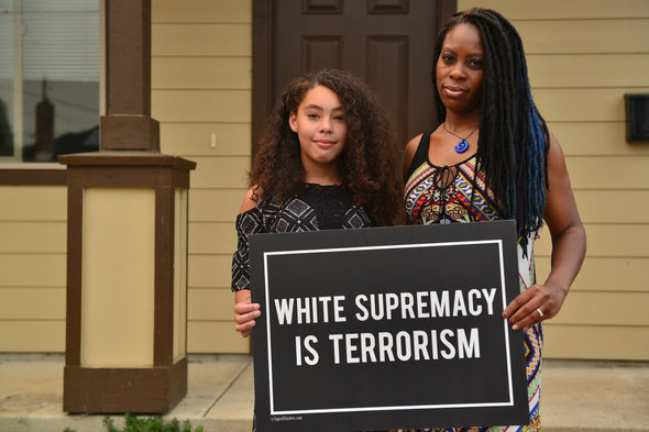 White Supremecy is Terrorism Yard Sign