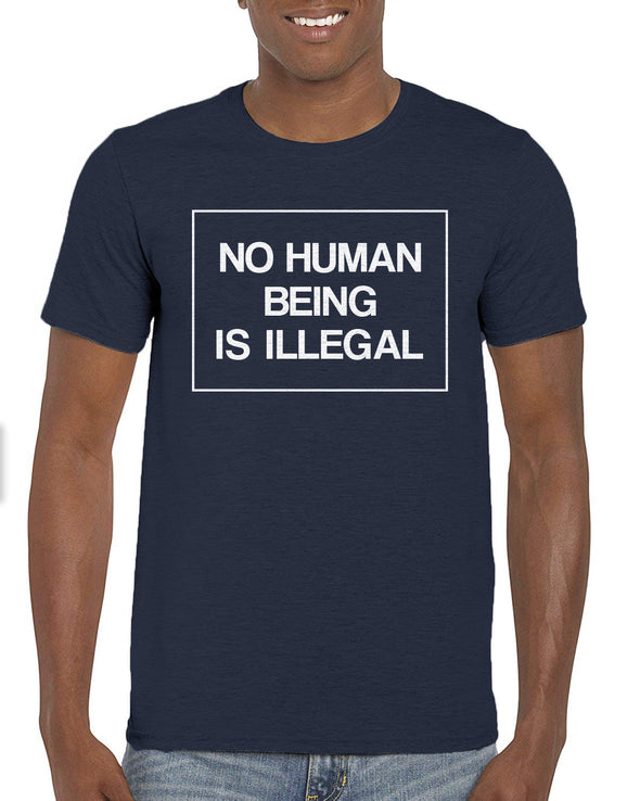 No Human Being is Illegal Shirt - Free Shipping!