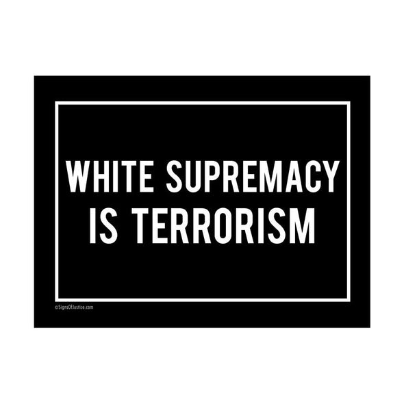 White Supremacy is Terrorism Vinyl Banner - Free Shipping!