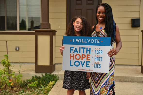 "Faith, Hope & Love Yard Signs by ""Vote Common Good"""