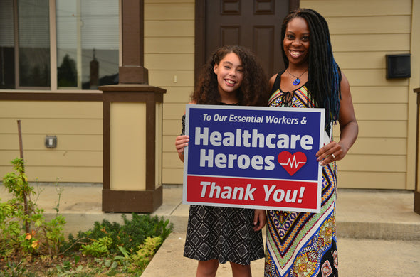 Healthcare Heroes Yard Signs - - - (by ambassador: Sophie)