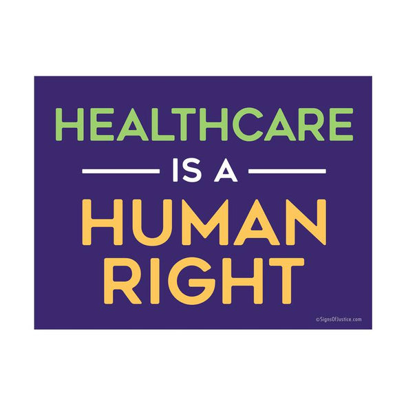 Healthcare Is A Human Right Vinyl Banner