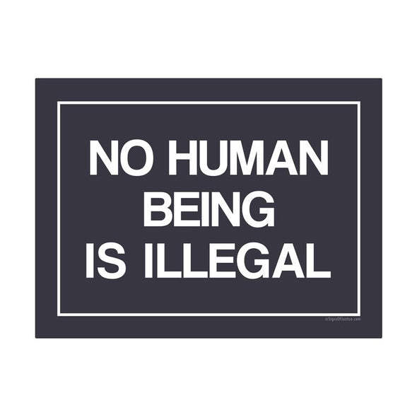 No Human Being is Illegal Vinyl Banner