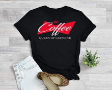 Load image into Gallery viewer, Caffeine Queen Tee