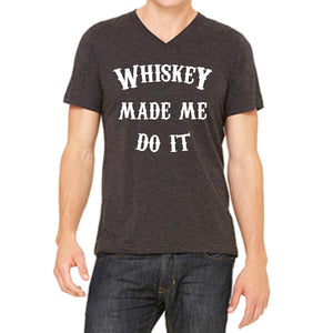 """Whiskey Made Me Do It"" Men's V-Neck Short Sleeve Tee"