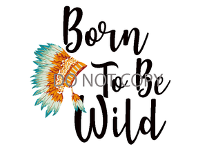 Born to be Wild Sublimation Print