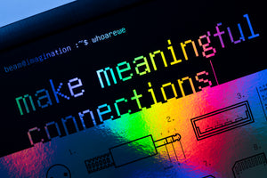 'Make Meaningful Connections' Poster