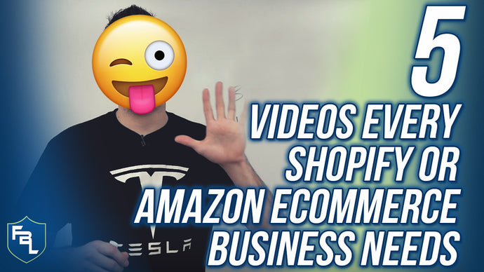 5 Videos Every Shopify or Amazon Ecommerce Business Needs