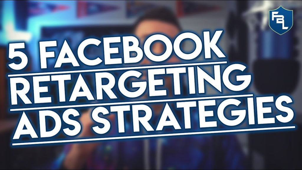 5 Videos To Create For Facebook Retargeting Ads