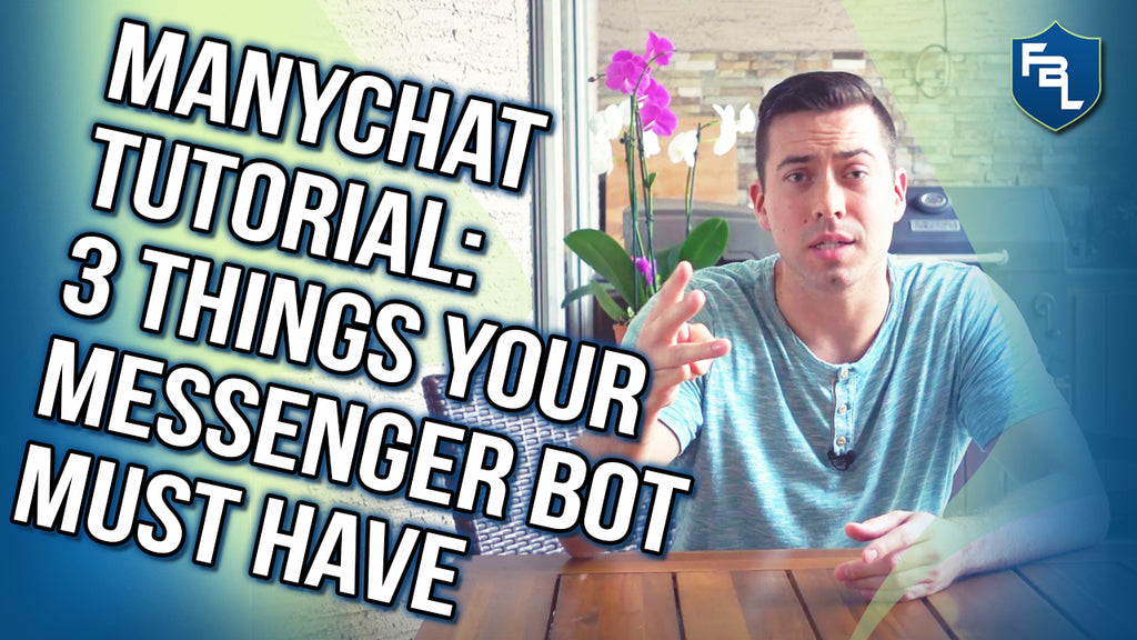ManyChat Tutorial: 3 Things Your Messenger Bot Must Have