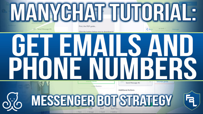 ManyChat Tutorial: Messenger Bot Strategy For Getting Emails & Phone Numbers