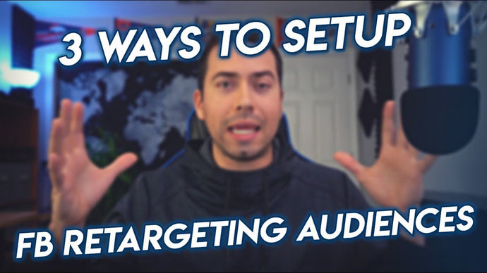 3 Ways To Set Up Facebook Retargeting Audiences