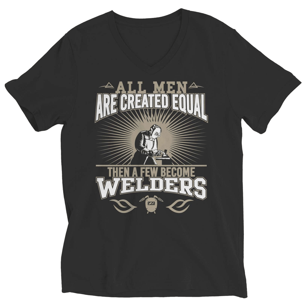 Limited Edition - All Men Are Created Equal Then A Few Become Welders T-Shirt - Deals For Top Trends