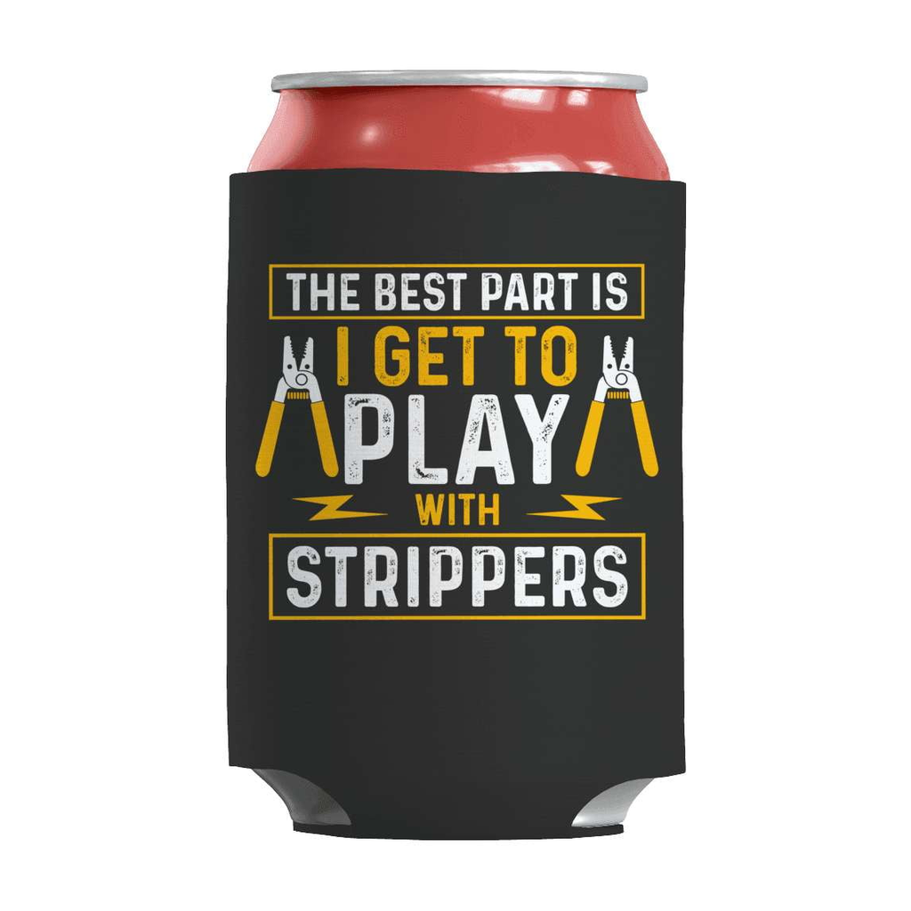 Play With Strippers Coozie - Deals For Top Trends