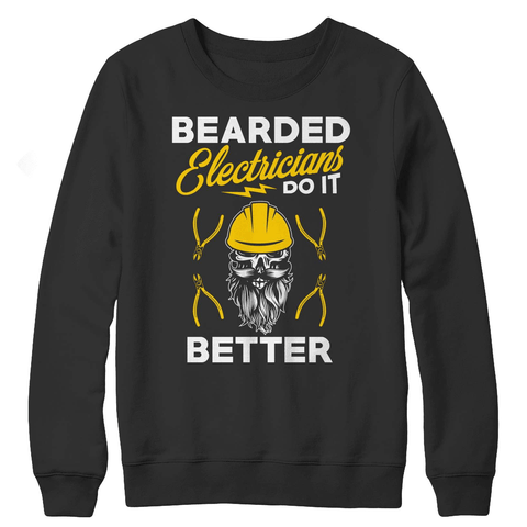 Bearded Electricians Do It Better Shirt - Deals For Top Trends