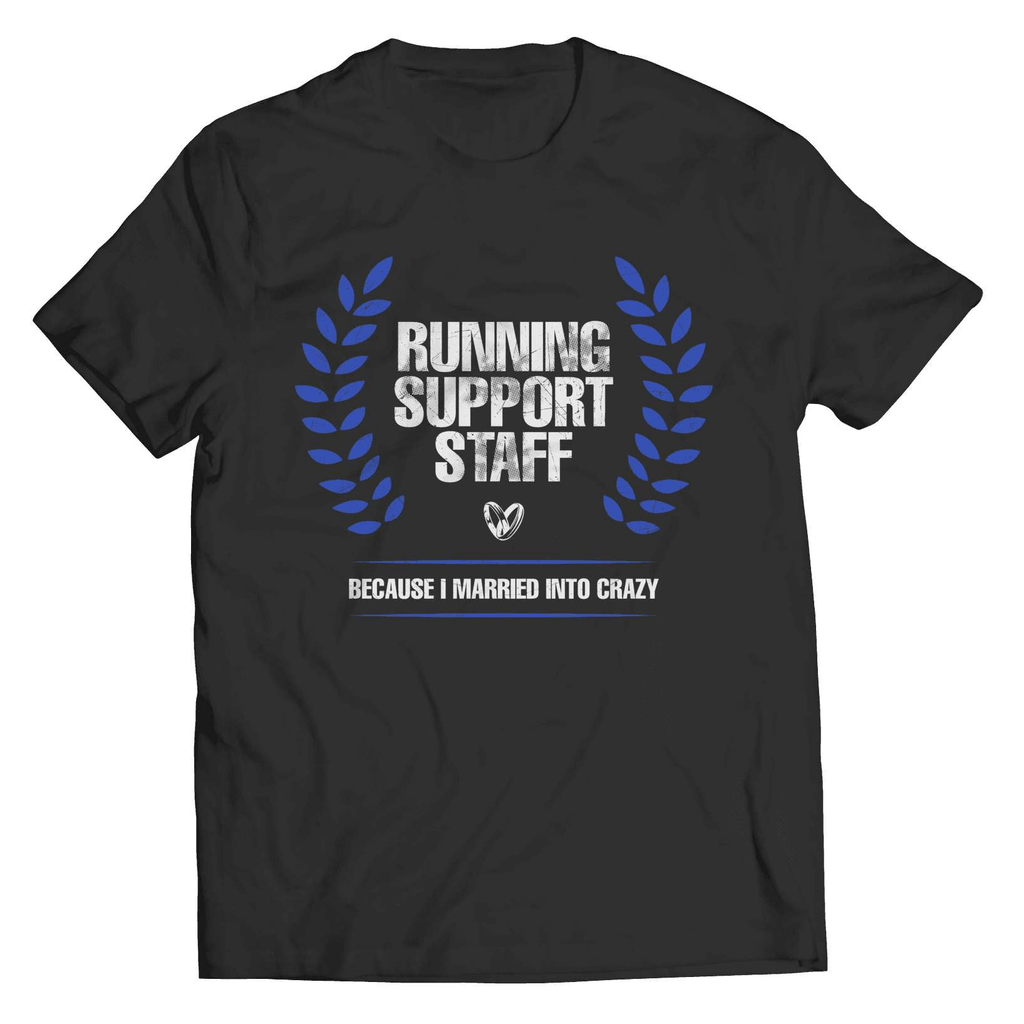 Running Support Staff Because I Married Into Crazy T-Shirt - Deals For Top Trends