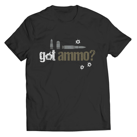 Got Ammo T-Shirt - Deals For Top Trends