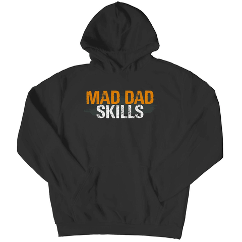 Mad Dad Skills Hoodie - Deals For Top Trends
