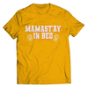 Image of Mama Stay In Bed T-Shirt - Deals For Top Trends