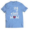 Image of 24 7 + 365 Equals MOM T-Shirt - Deals For Top Trends
