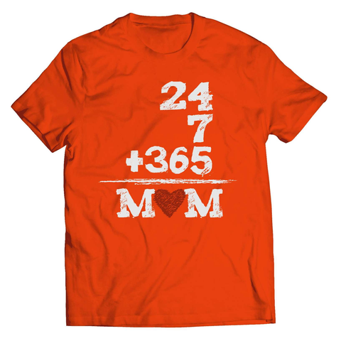 24 7 + 365 Equals MOM T-Shirt - Deals For Top Trends